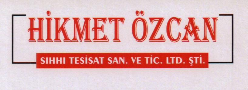 Hikmet Özcan Sıhhi Tesisat San.Tic.Ltd.Şti.
