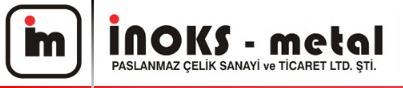 İnoks Metal Paslanmaz Çelik San.Ltd.Şti.